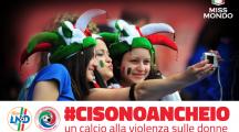 #CISONOANCHEIO – Un calcio alla violenza sulle donne.