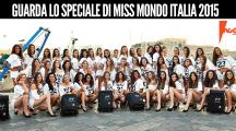 Guarda lo speciale di Miss Mondo Italia 2015
