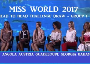 Miss World 2017 - Head To Head Challenge Draw